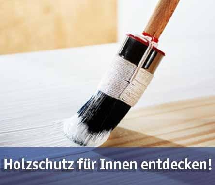 Holzschutz für Innen günstig kaufen bei baumarkt-deutschland!